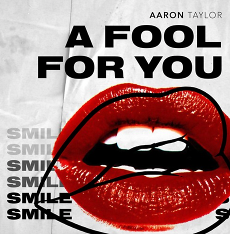 Aaron Taylor - A Fool For you.png