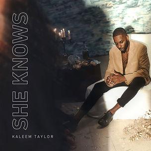 Kaleem Taylor - She Knows.jpg