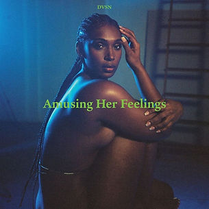 dvsn - Amusing her Feelings.jpg