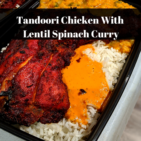 Tandoori Chicken With  Lentil Spinach Curry