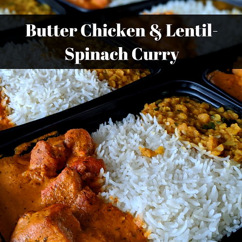 Butter Chicken & Lentil Spinach Curry