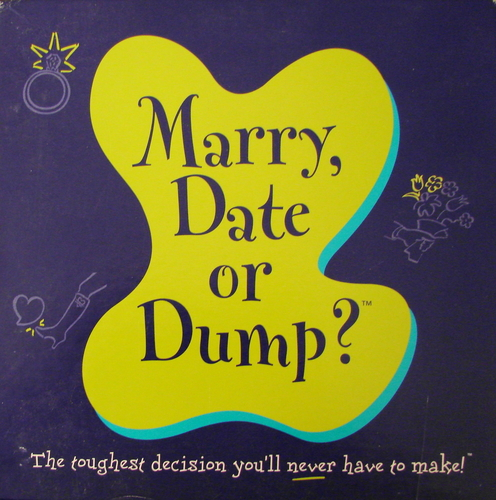 Marry, Date or Dump