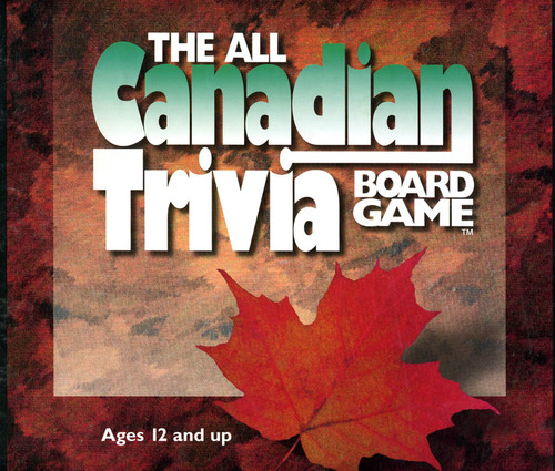 The All Canadian Trivia Board Game