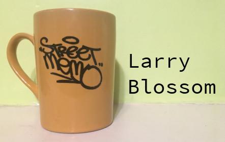 """Street Memo """"Larry Blossom"""""""