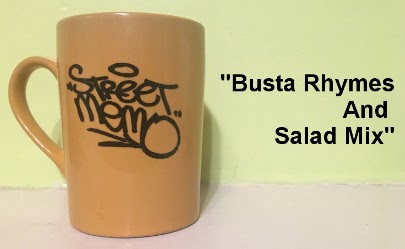 "Street Memo ""Busta Rhymes And Salad Mix"""