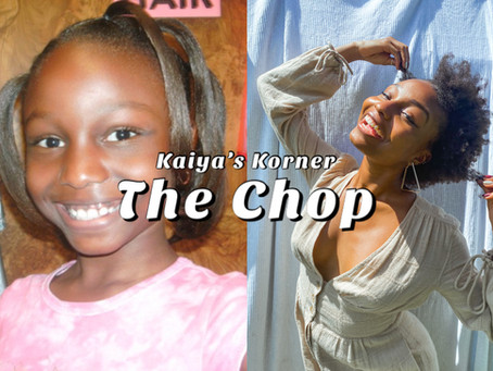 Kaiya's Korner: The Chop