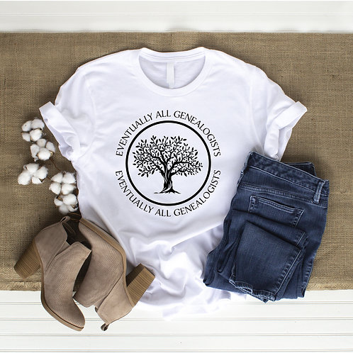 Eventually All Genealogists T-Shirt