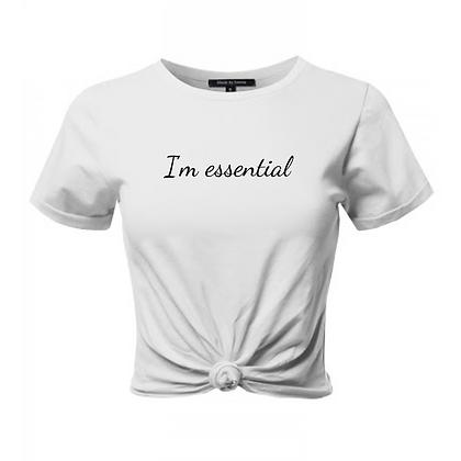 """""""I'm essential """" Women's Tshirt"""