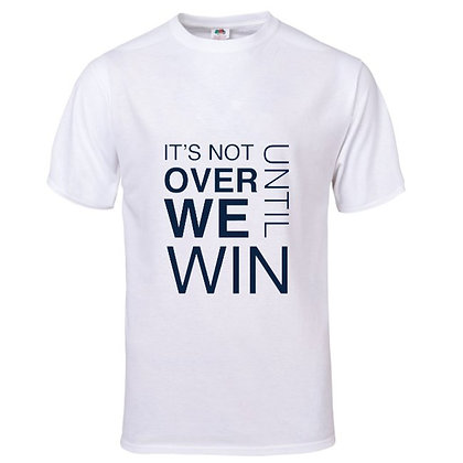 """IT'S NOT OVER UNTIL WE WIN"" KID'S TSHIRT"