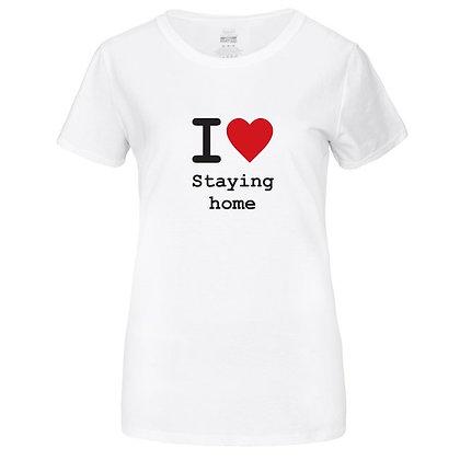 """I <3 Staying home"" Women's Tshirt"