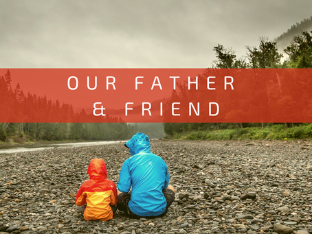 Our Father and Friend