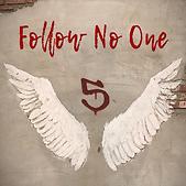 Follow No One 5