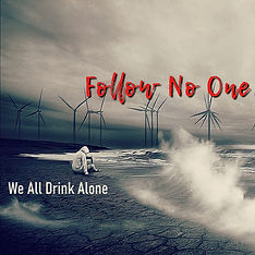 we all drink alone by follow no one