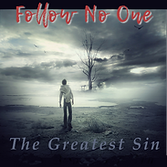 Follow No One the greates sin