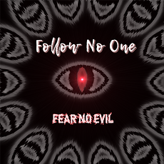 fear no evil by follow no one