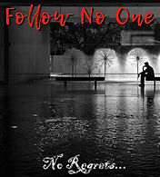 follow no one no regrets