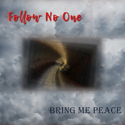 Follow No One Bring Me Peace