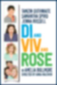 Di and Viv and Rose