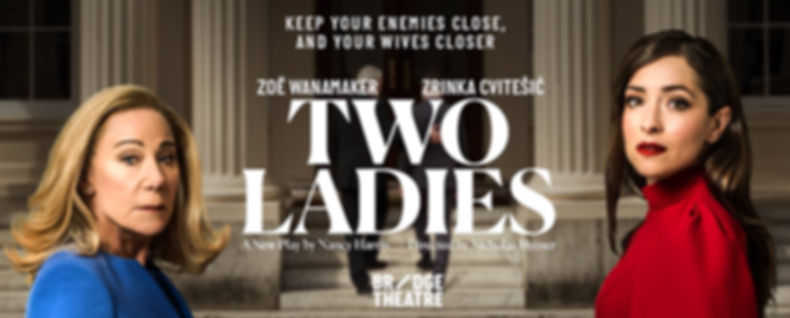 Two Ladies - Bridge Theatre