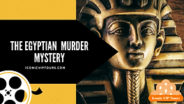 Iconic VIP Tours The Egyptian Murder Mys
