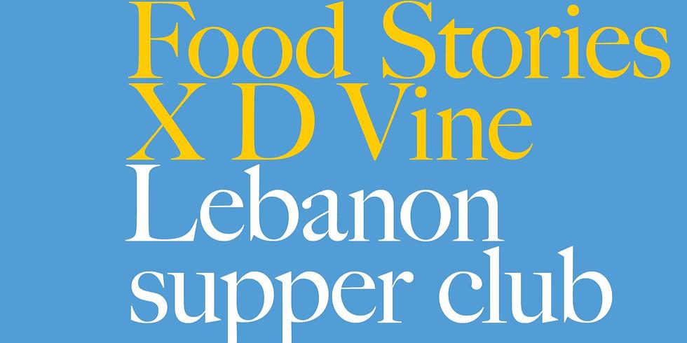 Food Stories x D Vine :  Lebanon Supper Club #1