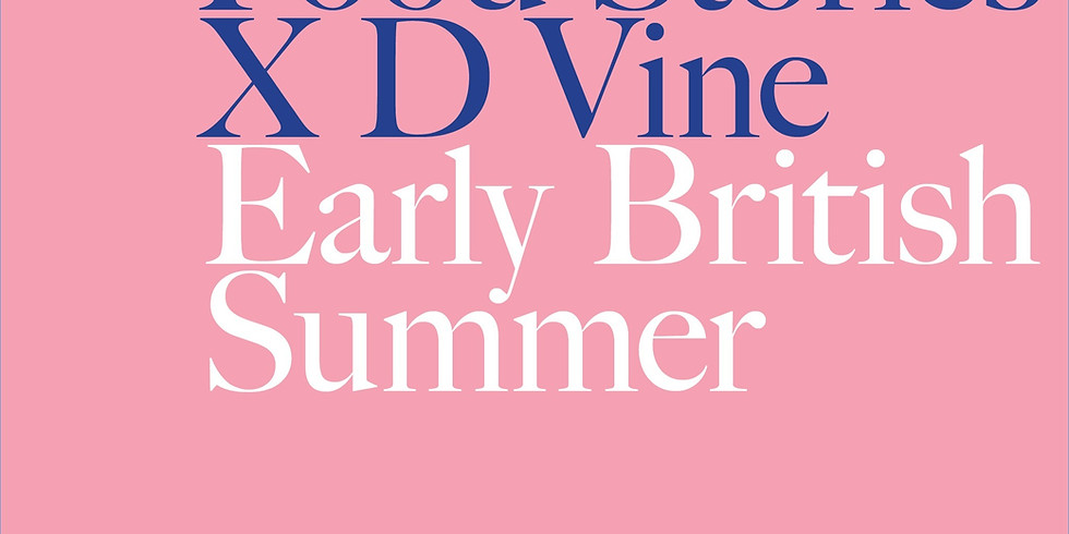 Food Stories x D Vine :  English Summer Supper Club