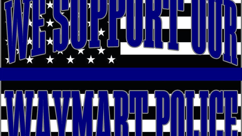 SUPPORT WAYMART POLICE