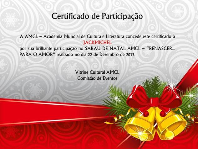 """Sarau de Natal AMCL (Academia Mundial de Cultura e Literatura) – """"Renascer... Para o Amor"""" certificado de participação à acadêmica JackMichel"""