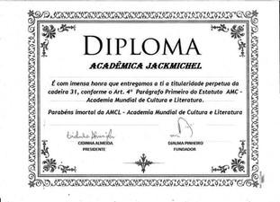 Diploma de Titularidade Perpétua da cadeira 31 concedido pela AMCL (Academia Mundial de Cultura e Literatura) à Acadêmica JackMichel