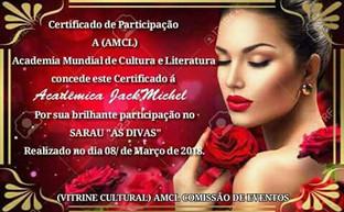 """Sarau """"As Divas""""AMCL (Academia Mundial de Cultura e Literatura)  certificado de participação à acadêmica JackMichel"""