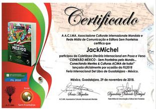 """Coletânea Literária Internacional em Prosa & Verso """"Conexão México – Sem Fronteiras pelo Mundo... Conectando Mentes & Cultura ACIMA de Tudo!"""" certificado de participação a JackMichel"""