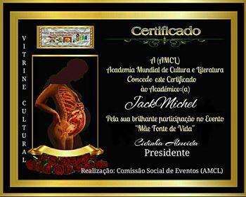 Evento Mãe Fonte de Vida AMCL (Academia Mundial de Cultura e Literatura) Certificado de Participação à Acadêmica JackMichel