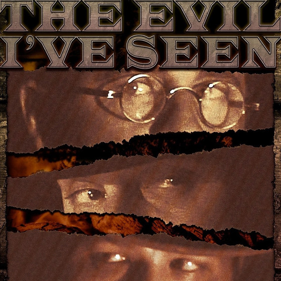 THE EVIL I'VE SEEN featured on FilmLocal.com