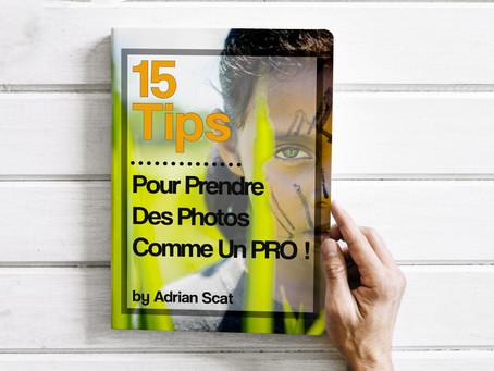 15 Tips GRATUIT pour prendre des photos comme un PRO !