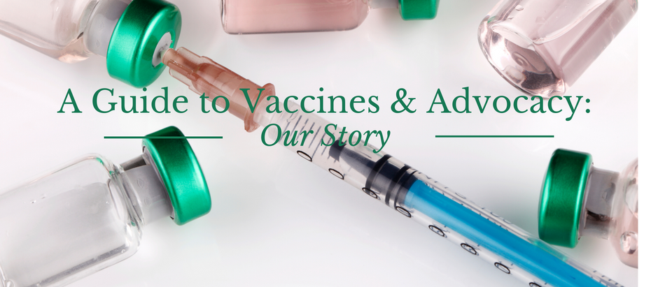 A Guide to Vaccines & Advocacy: Our Story