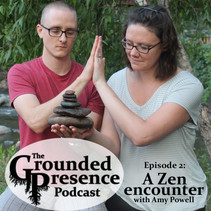 Podcast Episode 2: A Zen Encounter - with Amy Powell