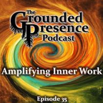 E35: Amplifying Inner Work