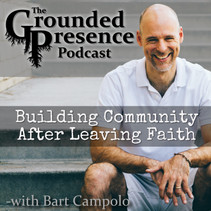E41: Building Community After Leaving Faith - w/ Bart Campolo