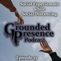 E33: Social Experiments while Social Distancing