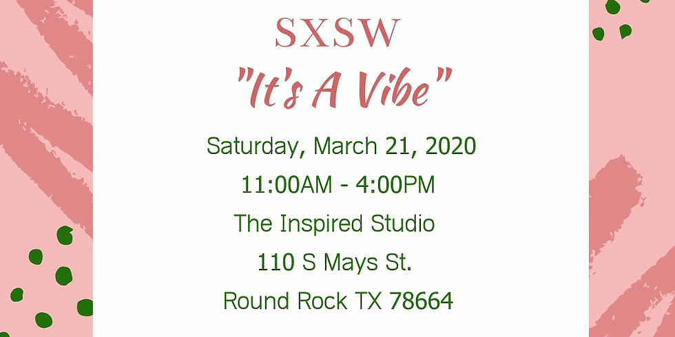 """She Inspires presents SXSW """"IT'S A VIBE"""""""
