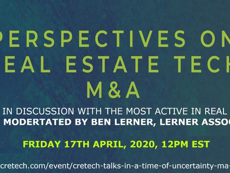 M&A Webinar Panel as part of CRETECH TALKS Series, Friday, 17th April 2020, 12pm EST