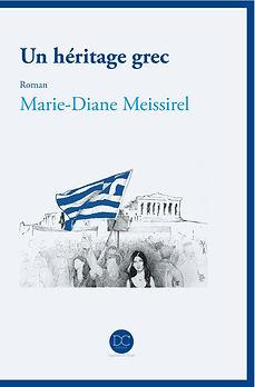 Marie-Diane Meissirel, auteur des romans Un héritage grec, Marie-Diane Meissirel, roman (éditions Daphnis et Chloé)