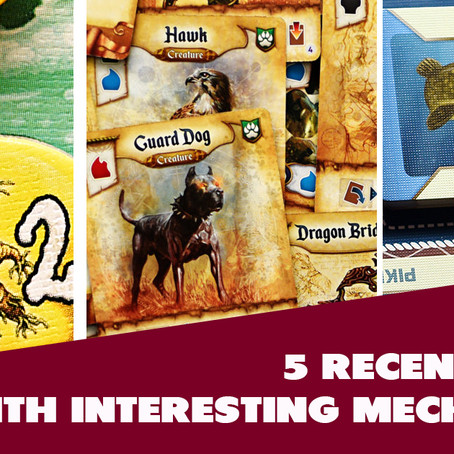 5 Recent Games with Interesting Mechanisms