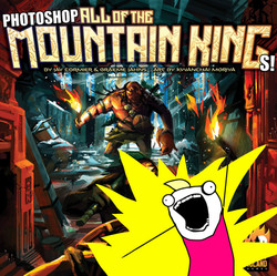 PHOTOSHOP ALL OF THE MOUNTAIN KINGS!