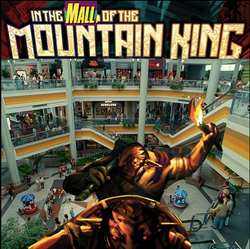 In the Mall of the Mountain King #1