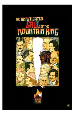 The Unmitigated Gall of the Mountain King