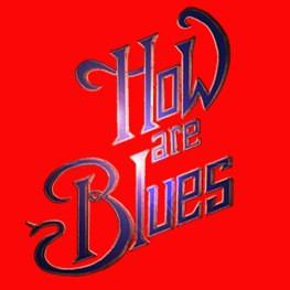 How Are Blues