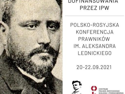 """""""Polsko-Rosyjska Konferencja Prawników im. Aleksandra Lednickiego"""""""