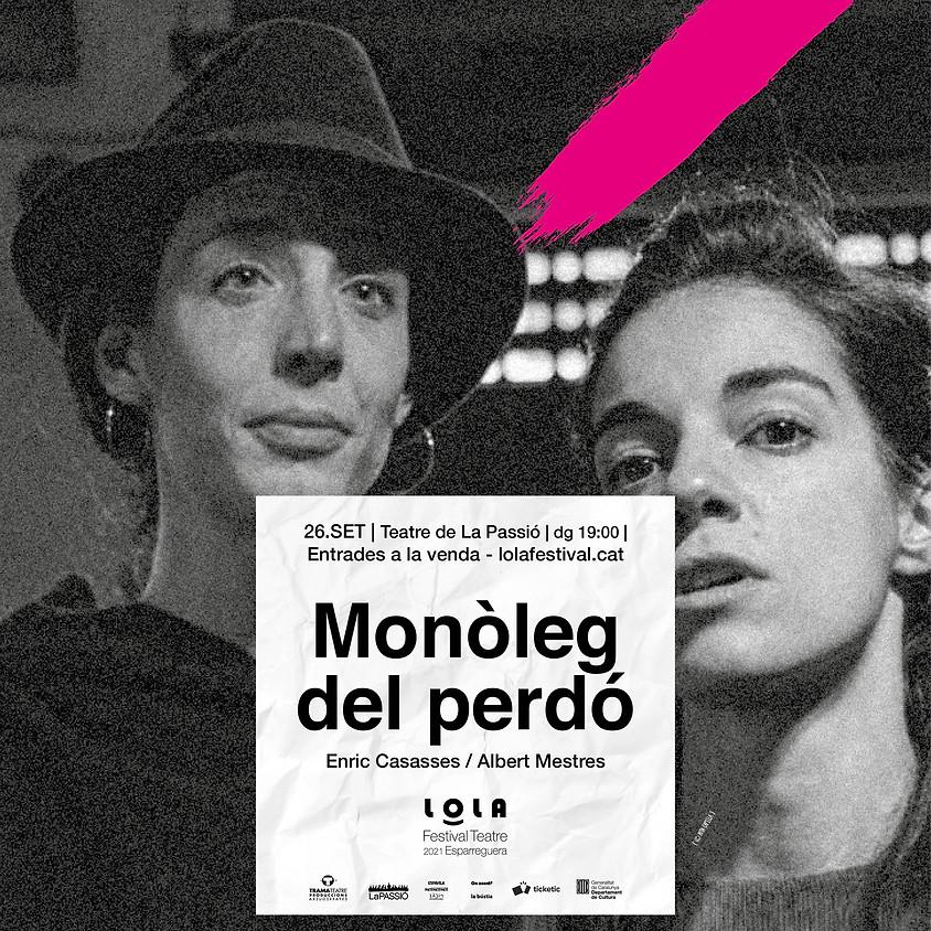 FESTIVAL LOLA «EL MONÒLEG DEL PERDÓ»