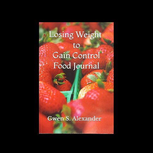 Losing Weight to Gain Control Food Journal